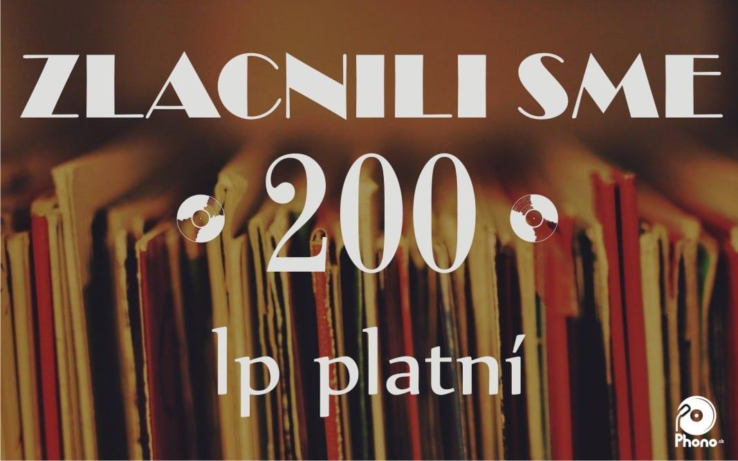 Zlacnili sme 200 LP platní