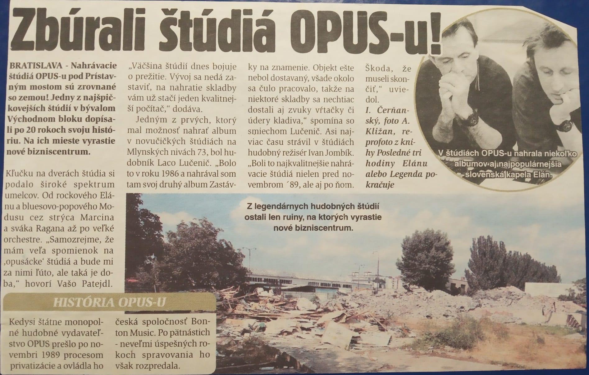 Zbúrali štúdiá OPUS-u